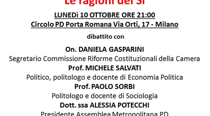 """LUNEDI' 10 OTTOBRE ORE 21.00 AL CIRCOLO PD DI PORTA ROMANA OSPITIAMO  """"LA RIFORMA"""" """"Le ragioni del SI"""""""