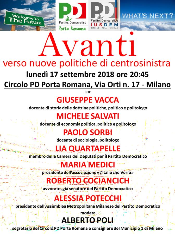 AVANTI verso nuove politiche di centrosinistra – Il 17 settembre alle ore 20:45 al Circolo PD Porta Romana (via Orti n. 17 – Milano)