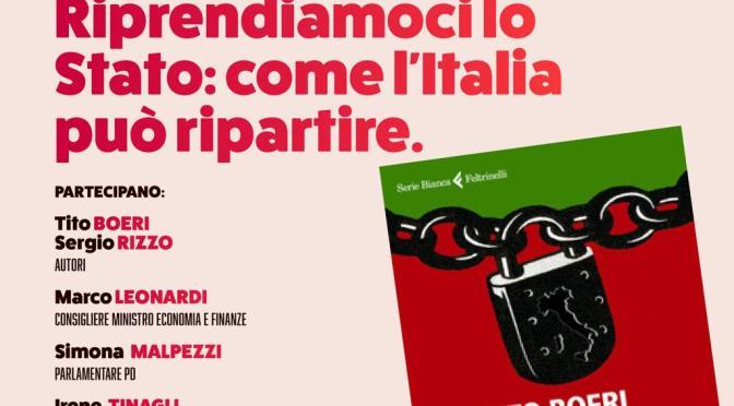 presentazione del libro di tito boeri e sergio rizzo: riprendiamoci lo stato – come l'italia può ripartire. mercoledi' 2 dicembre 2020 ore 21:00 in diretta facebook